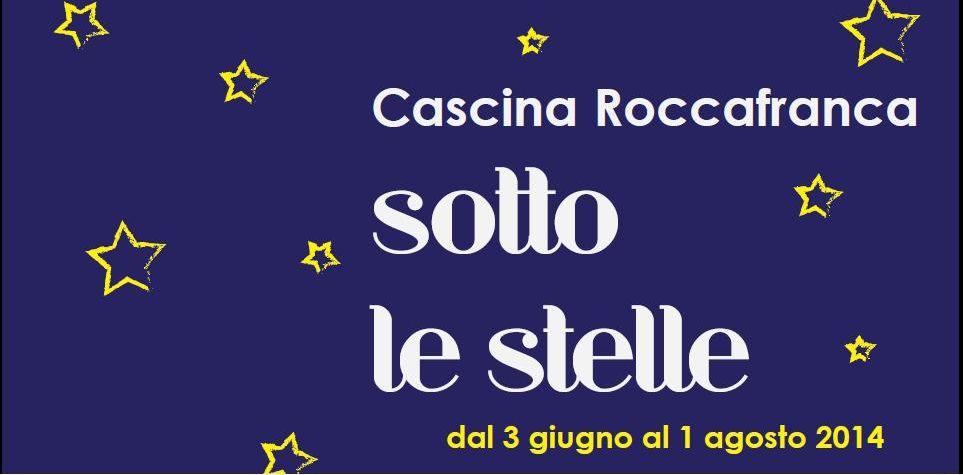 """Dal 3 giugno al 1 agosto """"Cascina Roccafranca Sotto le Stelle"""""""