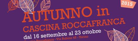 """CASCINA ROCCAFRANCA - PROSSIMI APPUNTAMENTI DELLA RASSEGNA """"AUTUNNO IN CASCINA"""""""