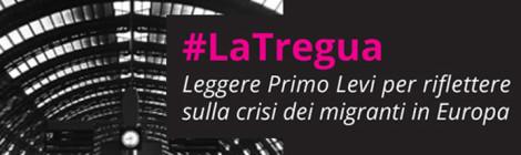 #LaTregua | Leggere Primo Levi per riflettere sulla crisi dei migranti in Europa