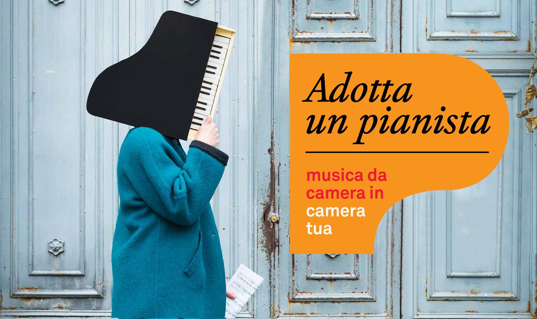 Adotta un pianista. Musica da camera in camera tua!
