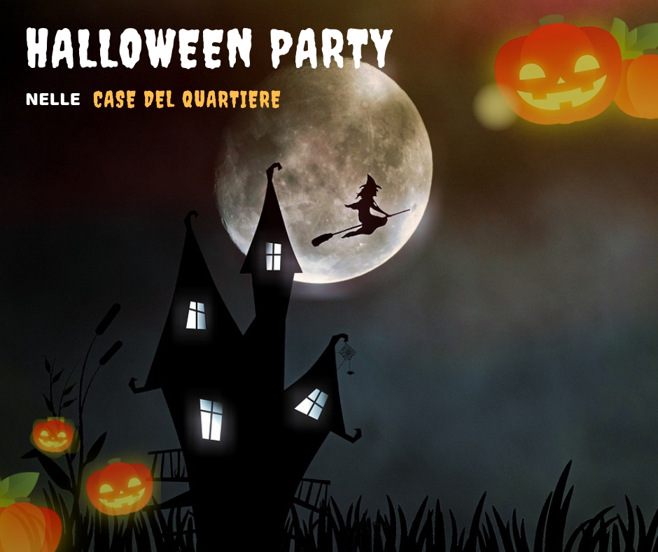HALLOWEEN PARTY NELLE CASE DEL QUARTIERE