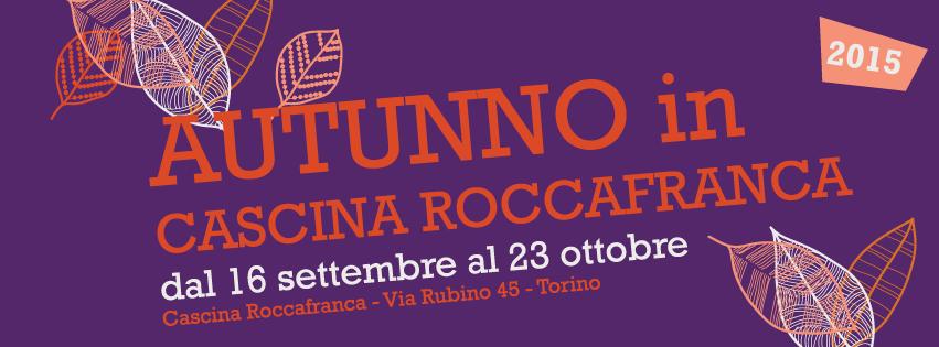 """CASCINA ROCCAFRANCA – PROSSIMI APPUNTAMENTI DELLA RASSEGNA """"AUTUNNO IN CASCINA"""""""